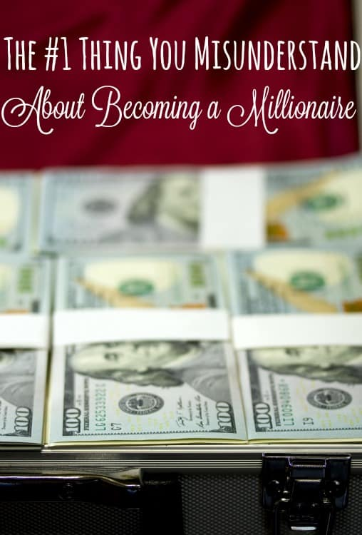 Think you know exactly what you need to know to become a millionaire? What if I told you that you were thinking about it wrong? The #1 Thing You Misunderstand about Becoming a Millionaire might surprise you.