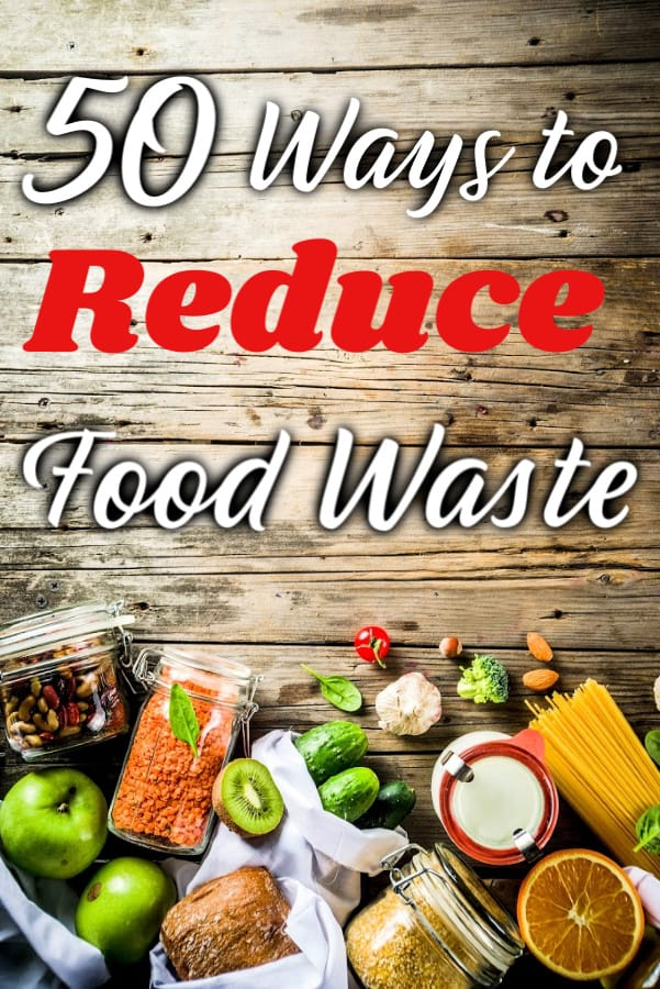 How to Reduce Food Waste to Save Money on Groceries - Tired of spending so much money on food? Food waste may be the cause! These 50 ways to reduce food waste are just what you need to help!