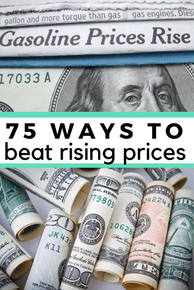 Have you noticed that everything seems to cost more lately? That's because they do and prices are still going up. Watching it happen can make you feel like there's nothing you can do. There is! These 75 ways to beat rising prices in 2021 can help!
