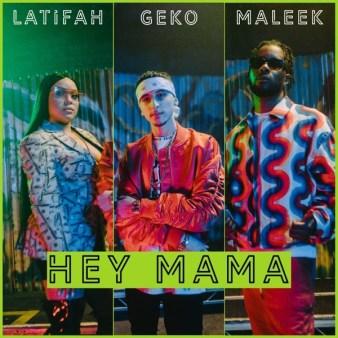 Geko - Hey Mama ft. Latifah & Maleek Berry