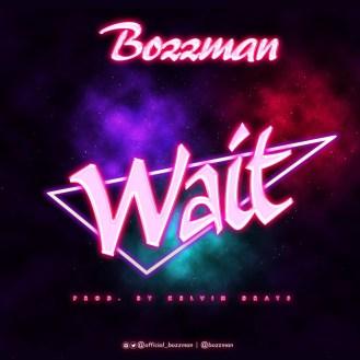 BozzMan Wait mp3 download