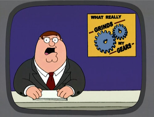 family guy grinds my gears