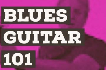 Blues Guitar 101