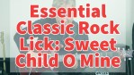 Essential Classic Rock Lick: Sweet Child O Mine