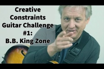 Creative Constraints Guitar Challenge #1: BB King Zone