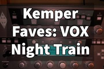 Kemper Fave   VOX Night Train