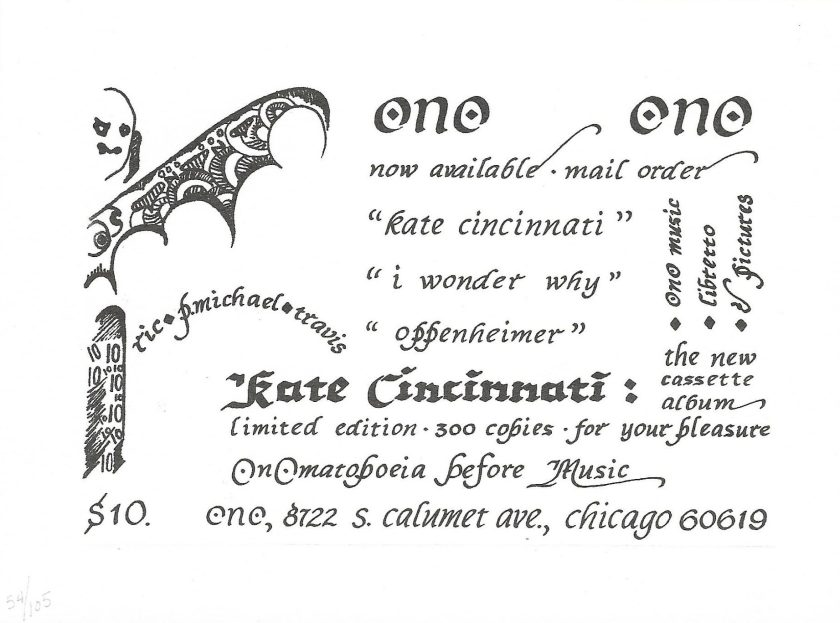 """With calligraphy by travis, this card advertised the release of Kate Cincinnati on cassette in 1982. To the right of a bat figure, the card reads: """"ONO. Now available. Mail order. """"Kate Cincinnati,"""" """"I Wonder Why,"""" """"Oppenheimer."""" Limited edition. 300 copies. For your pleasure. Onomatopoeia before music."""""""
