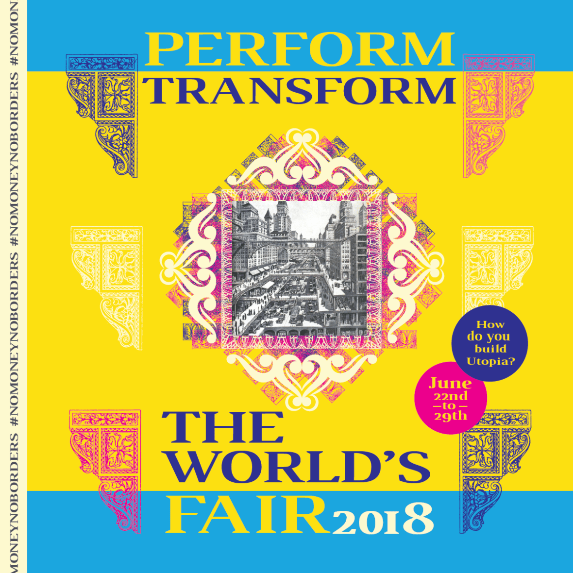 """A bright yellow and blue flyer for the World's Fair 2018 (June 22-29) that asks, """"How are you building Utopia?"""""""