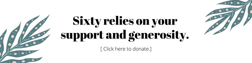 """Image reads: """"Sixty relies on your support and generosity."""""""