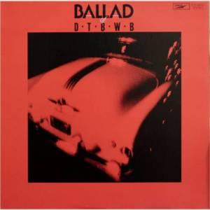 BALLAD 1980年 涙のヴァイア・コンディオス/フィール・ブルー/涙のシークレット・ラヴ/愛のテーマ/恋のかけら/BALLAD/裏切者の旅/欲望の街/知らず知らずのうちに/身も心も