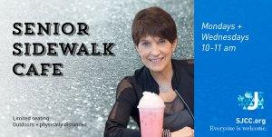 Senior Sidewalk Cafe New Dates: Mon/Wed