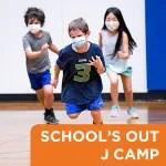 School's Out J Camp: Mid-Winter Break