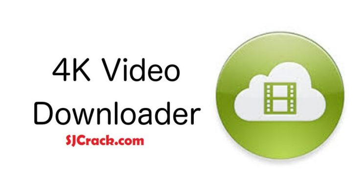 4K Video Downloader 4.4.10 Crack + License Key Full