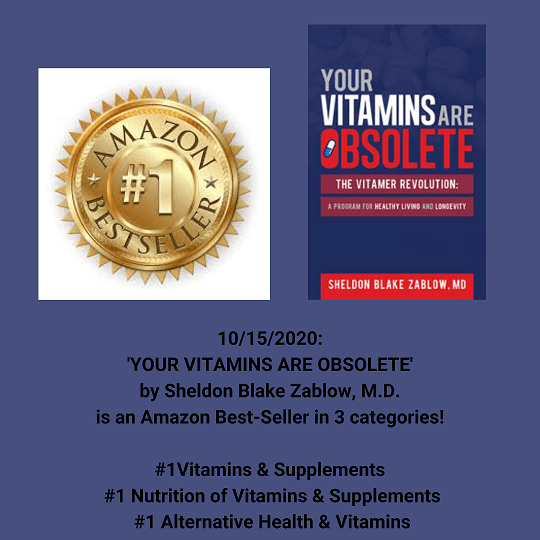 "'Your Vitamins Are Obsolete"" by Sheldon Blake Zablow, MD."
