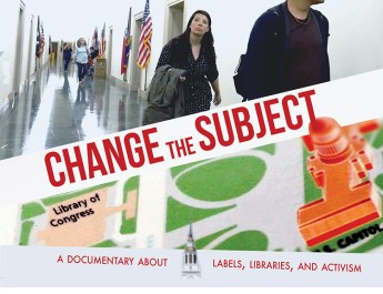 """Free Online Screening:  """"Change the Subject. A Documentary About Labels, Libraries, and Activism"""" -June 8, 2021"""