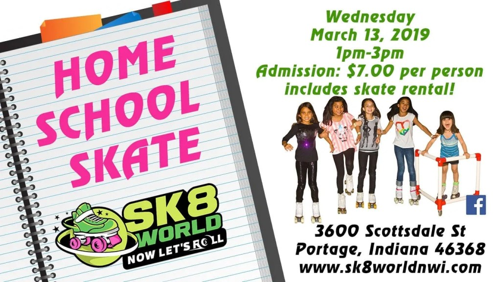 Home School March 13th Skate at Sk8world Portage