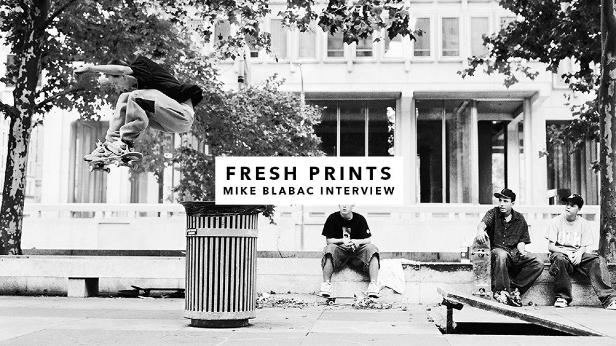 Fresh Prints, Mike Blabac Interview | Transworld SKATEboarding