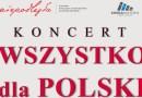 """Koncert """"Wszystko dla Polski"""""""