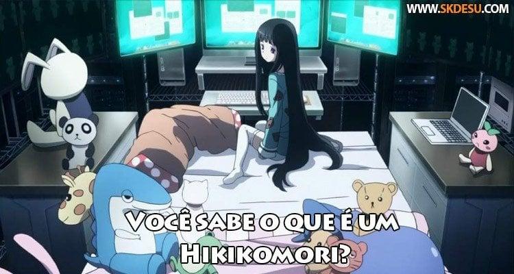 Você sabe o que é um Hikikomori ou NEET?