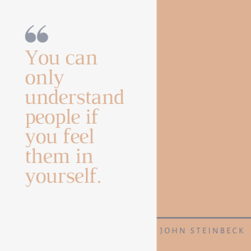 You can only understand people if you feel them in yourself