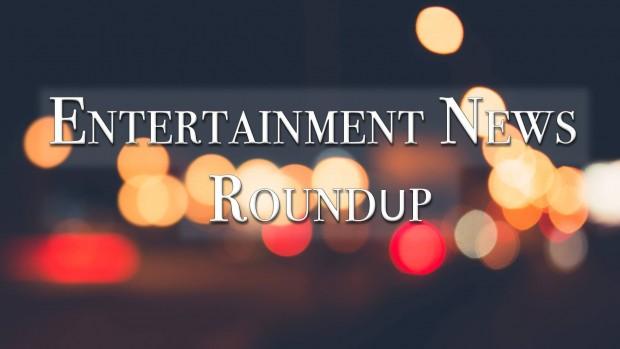 Entertainment news roundup