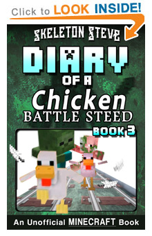 Read Diary of a Chicken Jockey Battle Steed Book 3 on Amazon NOW! Free Minecraft Book on Kindle Unlimited!