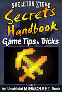 Skeleton Steve's Minecraft Tips, Tricks, Secrets - Handbook Guide for Game Strategies