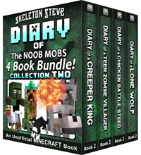 Diary Book Minecraft Series - Skeleton Steve & the Noob Mobs Collection 2 - Unofficial Minecraft Books for Kids, Teens, & Nerds - Adventure Fan Fiction Diary Series