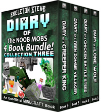 Diary Book Minecraft Series - Skeleton Steve & the Noob Mobs Collection 3 - Unofficial Minecraft Books for Kids, Teens, & Nerds - Adventure Fan Fiction Diary Series
