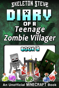 Diary of a Teenage Minecraft Zombie Villager - Book 3 - Unofficial Minecraft Books for Kids, Teens, & Nerds - Adventure Fan Fiction Diary Series