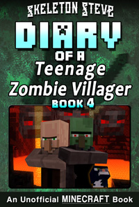 Diary of a Teenage Minecraft Zombie Villager - Book 4 - Unofficial Minecraft Books for Kids, Teens, & Nerds - Adventure Fan Fiction Diary Series