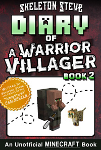 Diary of a Minecraft Warrior Villager - Book 2 - Unofficial Minecraft Books for Kids, Teens, & Nerds - Adventure Fan Fiction Diary Series