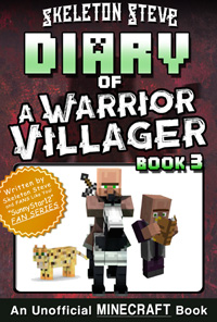 Diary of a Minecraft Warrior Villager - Book 3 - Unofficial Minecraft Books for Kids, Teens, & Nerds - Adventure Fan Fiction Diary Series