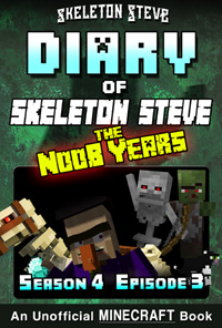READ A PREVIEW! - Minecraft Diary of Skeleton Steve the Noob Years - Season 4 Episode 3 (Book 21) - Unofficial Minecraft Books for Kids