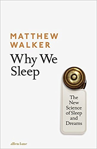 Matthew Walker – Why We Sleep : Recensione Libro