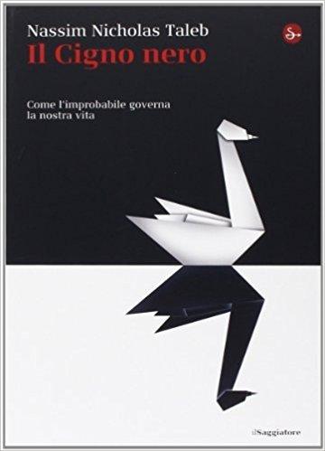 Nassim Nicholas Taleb – Il cigno nero : Recensione Libro