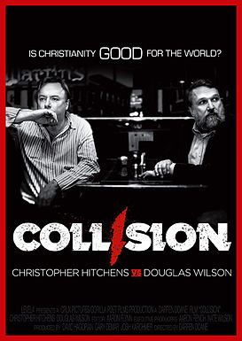 Christopher Hitchens vs. Douglas Wilson: Collision: Is Christianity Good for the World?