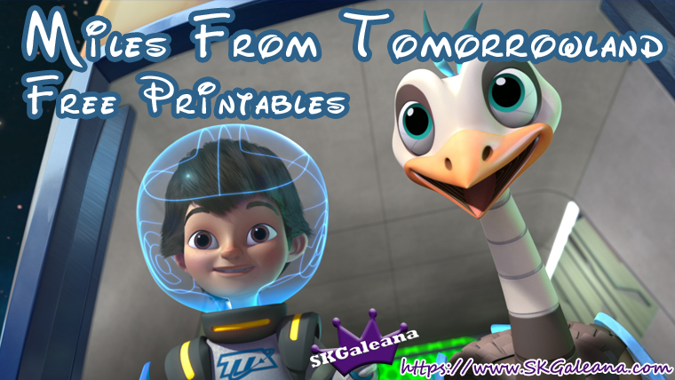 Miles from tomorrowland Free Printables SKGaleana