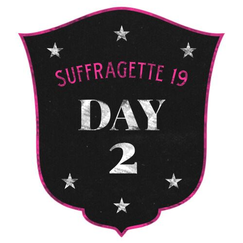 19 Days of Suffragette 2