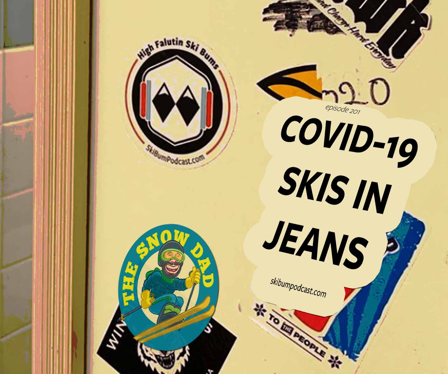 episode 201 - covid-19 skis in jeans