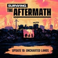 Surviving The Aftermath Uncharted Lands Early Access