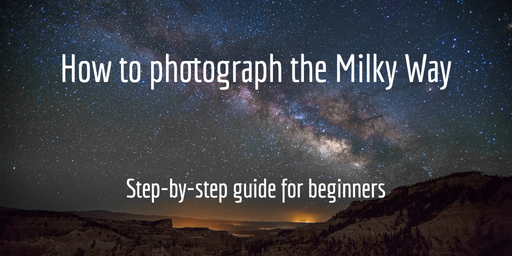 photograph the milky way