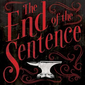 Book Review: The End of the Sentence by Maria Dahvana Headley and Kat Howard