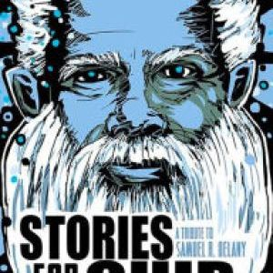 Book Review: STORIES FOR CHIP: A TRIBUTE TO SAMUEL R. DELANY, Edited by Nisi Shawl & Bill Campbell