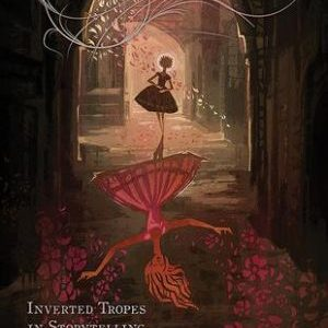 Book Review:  Upside Down: Inverted Tropes in Storytelling, edited by Jaym Gates and Monica Valentinelli