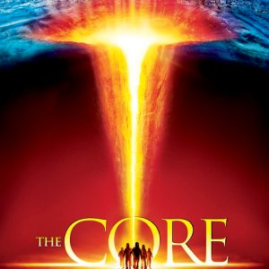 "319. The Core (2003) — A Torture Cinema ""Adventure"""