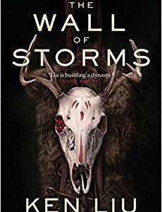 Book Review: The Wall of Storms by Ken Liu