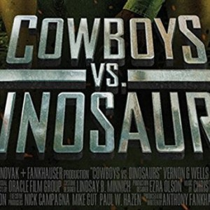 "342. Cowboys vs Dinosaurs (2015) —  A Torture Cinema ""Adventure"""