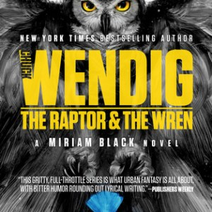 A Book by its Cover – Chuck Wendig #5: The Raptor and the Wren by Miriam Black