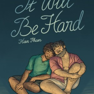 COMICS REVIEW: Primary Relationship, Secondary World – Hien Pham's 'It Will Be Hard'